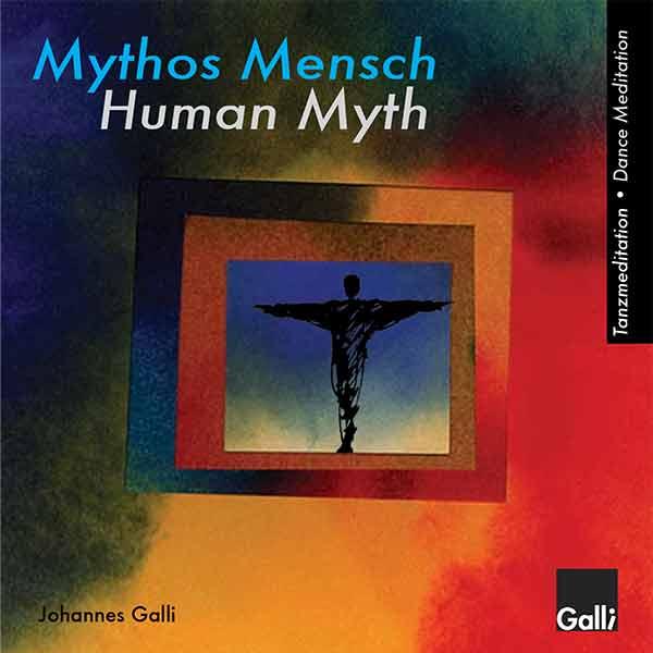 Tanzmeditation Mythos Mensch