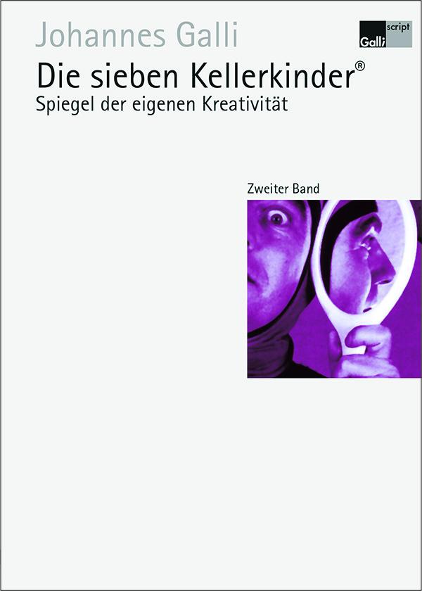 Die Sieben Kellerkinder® – Zweiter Band: Spiegel Der Eigenen Kreativität