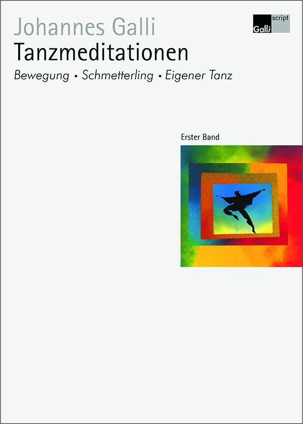 Tanzmeditationen – Erster Band: Bewegung, Schmetterling, Eigener Tanz